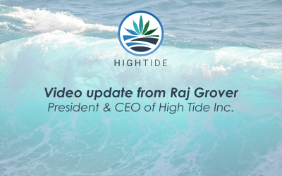 Video Update from Raj Grover, President & CEO of High Tide Inc. – Q&A 1